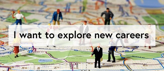 explore new careers